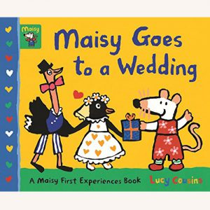 Maisy Goes to a Wedding by Lucy Cousins