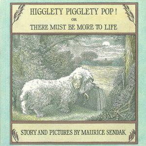 Higglety Pigglety Pop by Maurice Sendak