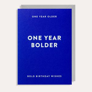 One Year Bolder Birthday Card