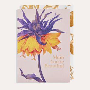 Mum You're Beautiful Card